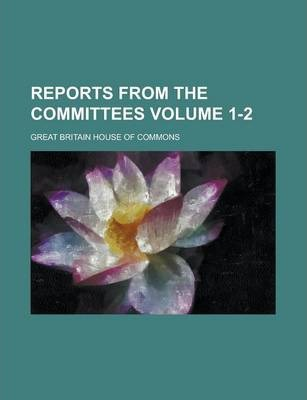 Reports from the Committees Volume 1-2