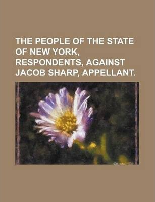 The People of the State of New York, Respondents, Against Jacob Sharp, Appellant