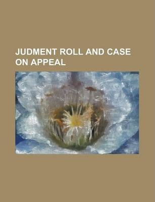 Judment Roll and Case on Appeal