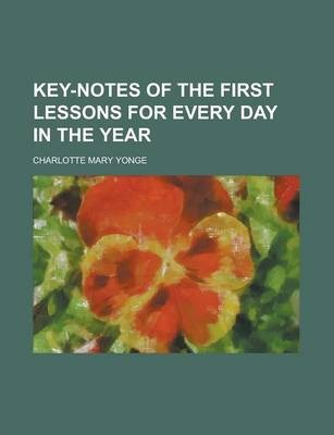 Key-Notes of the First Lessons for Every Day in the Year