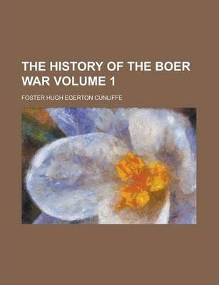 The History of the Boer War Volume 1