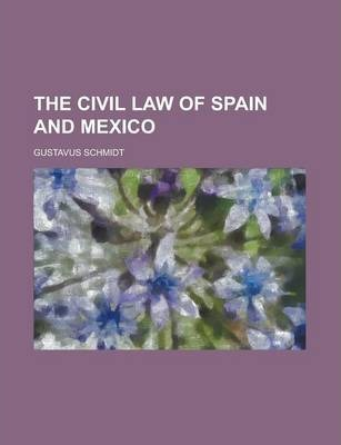 The Civil Law of Spain and Mexico
