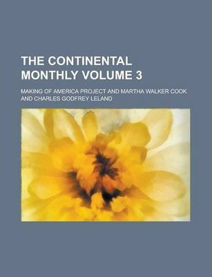 The Continental Monthly Volume 3