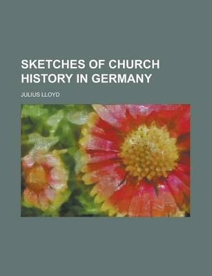 Sketches of Church History in Germany