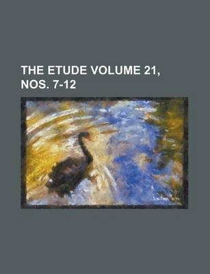 The Etude Volume 21, Nos. 7-12