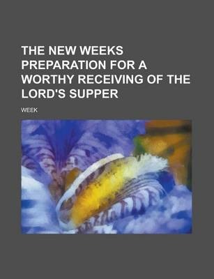The New Weeks Preparation for a Worthy Receiving of the Lord's Supper