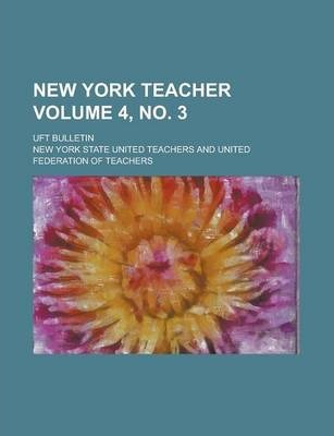 New York Teacher; Uft Bulletin Volume 4, No. 3