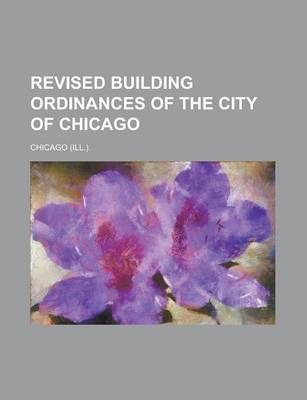 Revised Building Ordinances of the City of Chicago