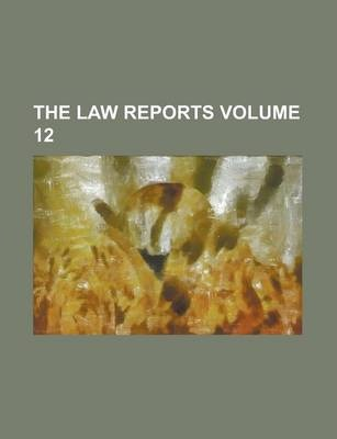 The Law Reports Volume 12
