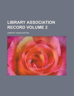 Library Association Record Volume 2