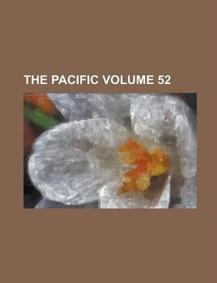 The Pacific Volume 52