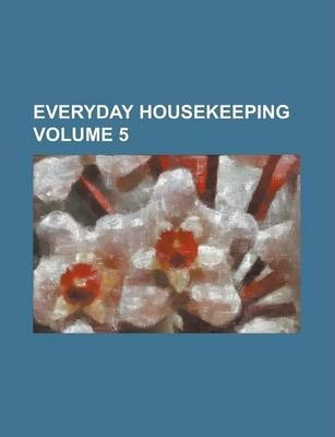 Everyday Housekeeping Volume 5