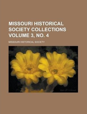 Missouri Historical Society Collections Volume 3, No. 4