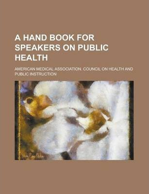 A Hand Book for Speakers on Public Health