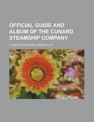 Official Guide and Album of the Cunard Steamship Company