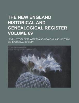 The New England Historical and Genealogical Register Volume 69
