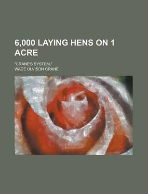 6,000 Laying Hens on 1 Acre; Crane's System,