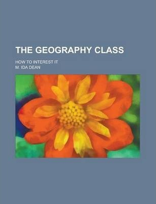 The Geography Class; How to Interest It