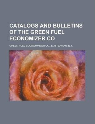 Catalogs and Bulletins of the Green Fuel Economizer Co