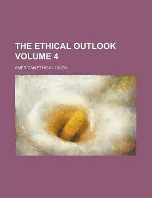 The Ethical Outlook Volume 4
