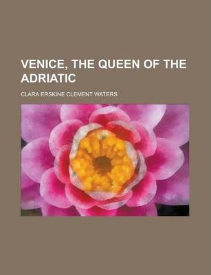 Venice, the Queen of the Adriatic