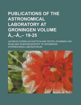 Publications of the Astronomical Laboratory at Groningen Volume a -A - 19-25