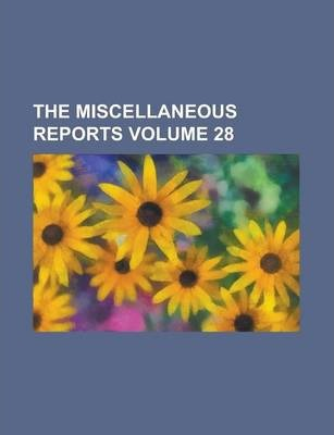 The Miscellaneous Reports Volume 28