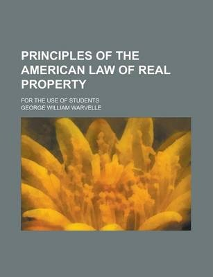 Principles of the American Law of Real Property; For the Use of Students
