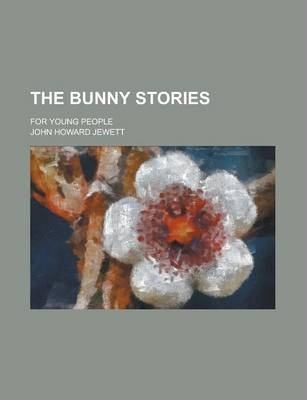 The Bunny Stories; For Young People
