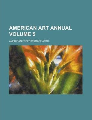 American Art Annual Volume 5