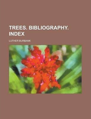 Trees. Bibliography. Index