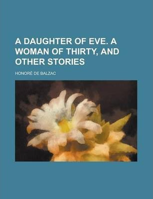 A Daughter of Eve. a Woman of Thirty, and Other Stories