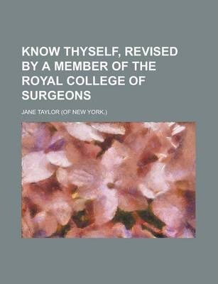 Know Thyself, Revised by a Member of the Royal College of Surgeons