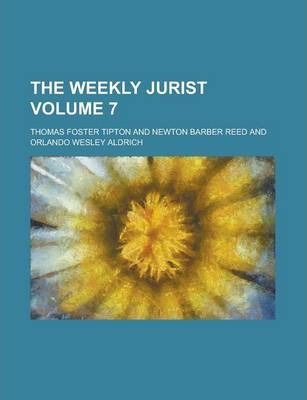 The Weekly Jurist Volume 7