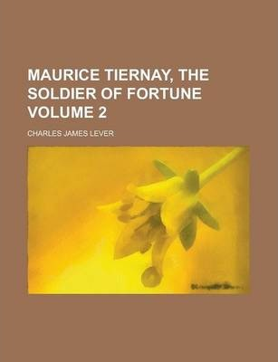 Maurice Tiernay, the Soldier of Fortune Volume 2