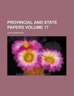 Provincial and State Papers Volume 17