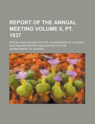 Report of the Annual Meeting Volume 6, PT. 1837