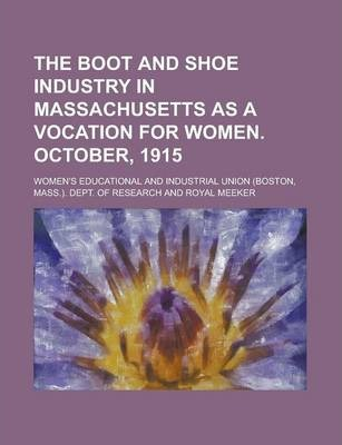 The Boot and Shoe Industry in Massachusetts as a Vocation for Women. October, 1915