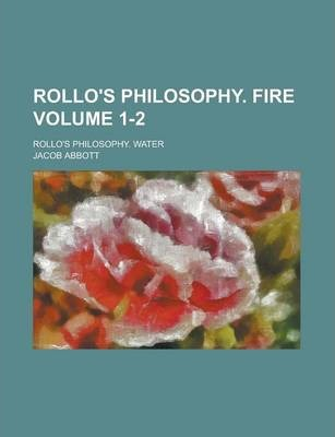 Rollo's Philosophy. Fire; Rollo's Philosophy. Water Volume 1-2