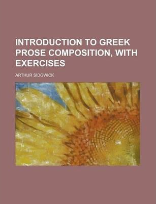Introduction to Greek Prose Composition, with Exercises