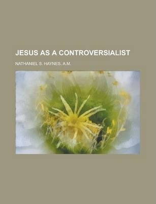 Jesus as a Controversialist