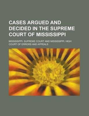 Cases Argued and Decided in the Supreme Court of Mississippi Volume 79