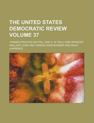 The United States Democratic Review Volume 37