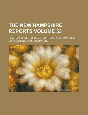 The New Hampshire Reports Volume 53