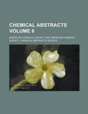 Chemical Abstracts Volume 6