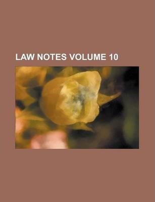 Law Notes Volume 10