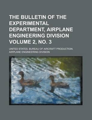 The Bulletin of the Experimental Department, Airplane Engineering Division Volume 2, No. 3