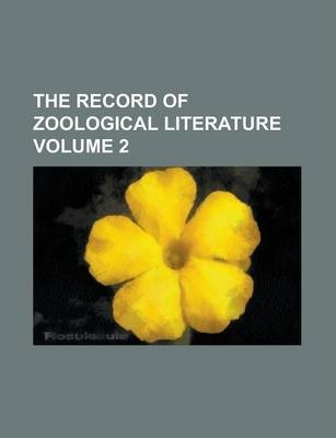 The Record of Zoological Literature Volume 2
