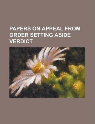 Papers on Appeal from Order Setting Aside Verdict