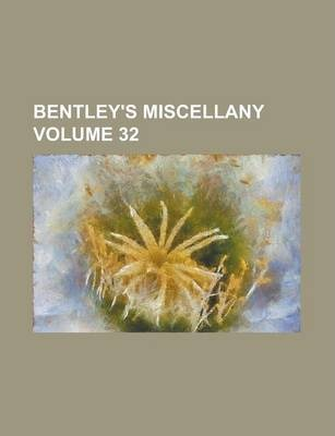 Bentley's Miscellany Volume 32